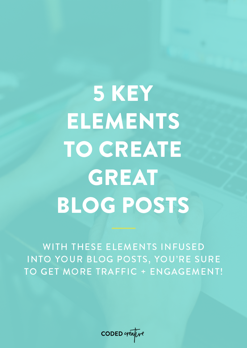 5 Key Elements to Create Great Blog Posts