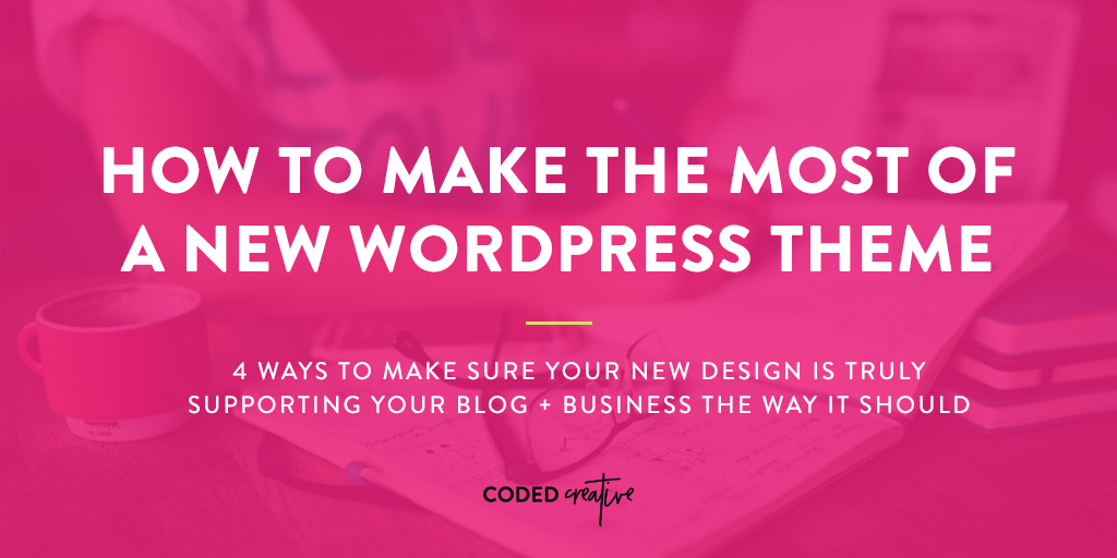 How To Make The Most Of A New WordPress Theme