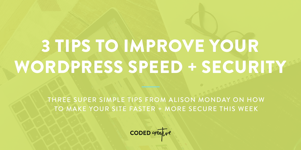 3 Tips to Improve Your Wordpress Speed + Security