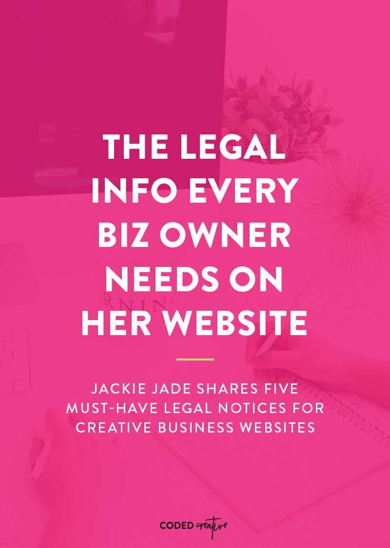 Jackie Jade shares the most important legal things you need to include on your website, to cover yourself and your business.