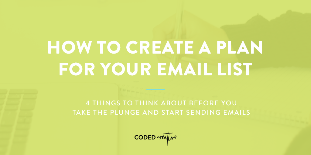 How to Create a Plan for Your Email List