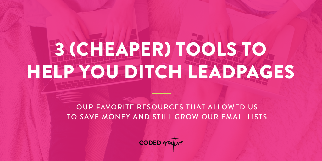 3 (Cheaper) Tools to Help You Ditch LeadPages