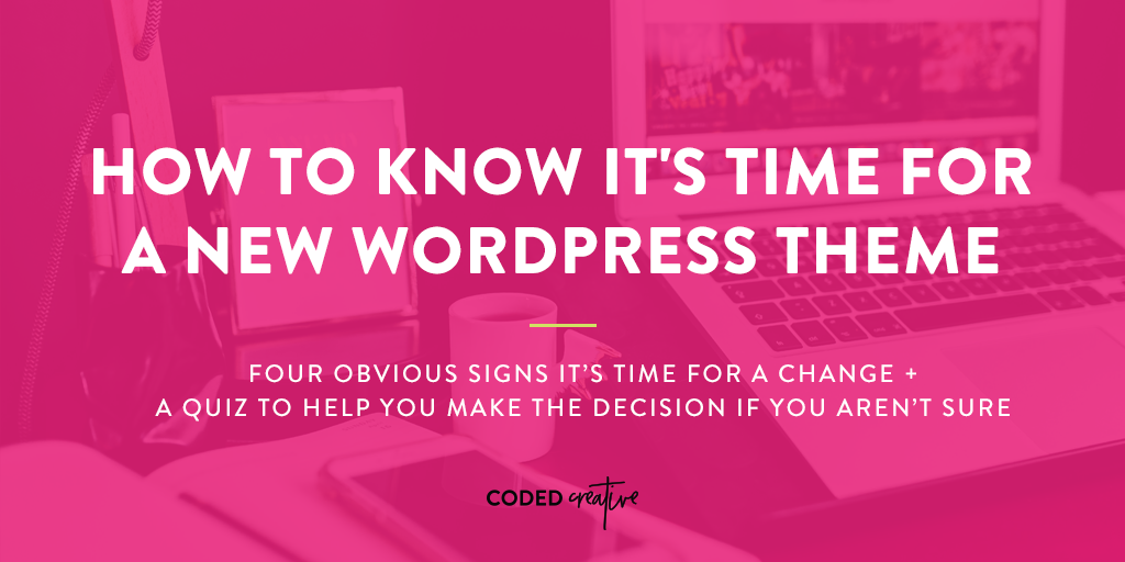 One of the wonderful parts of WordPress is how easy it is to change themes. Today we'll go over 4 ways you can know if it's time for a new WordPress theme!