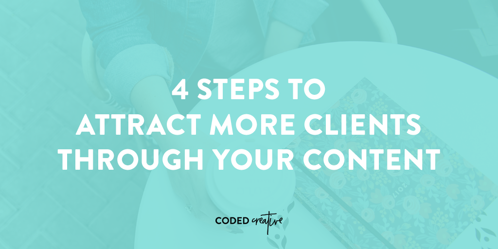 4 simple steps to start attracting more potential clients through your blog content