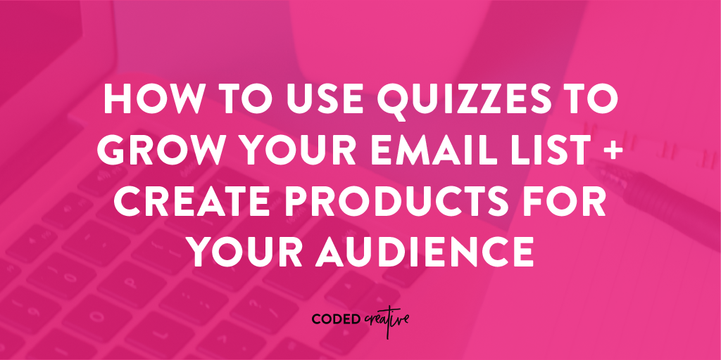 Grow your email list + get ideas for products with the help of quizzes