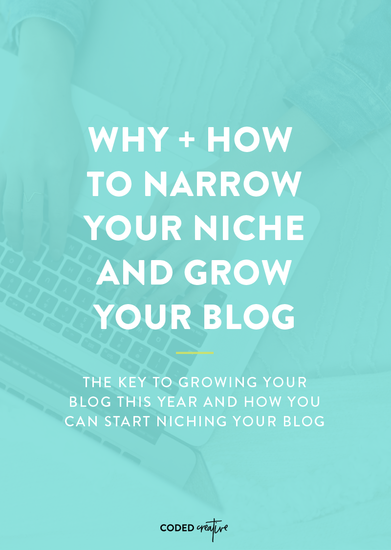 Why + How to Narrow Your Niche and Grow Your Blog