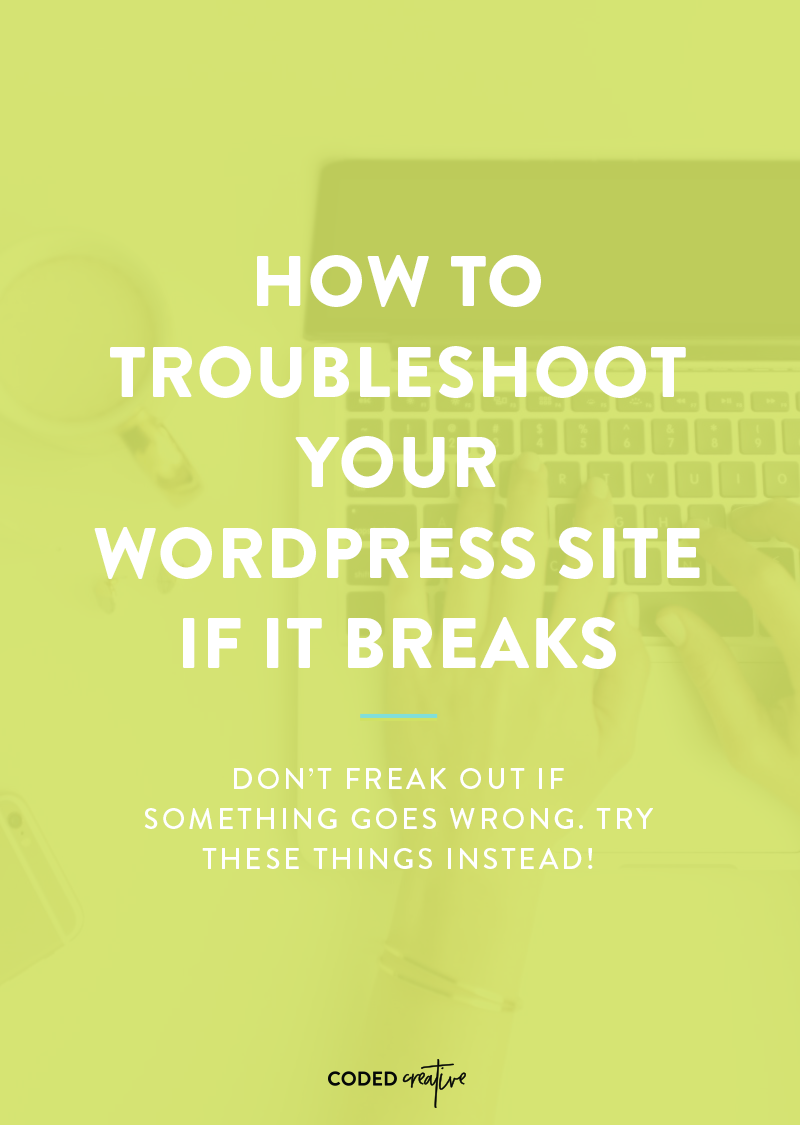 How to Troubleshoot Your WordPress Site if It Breaks