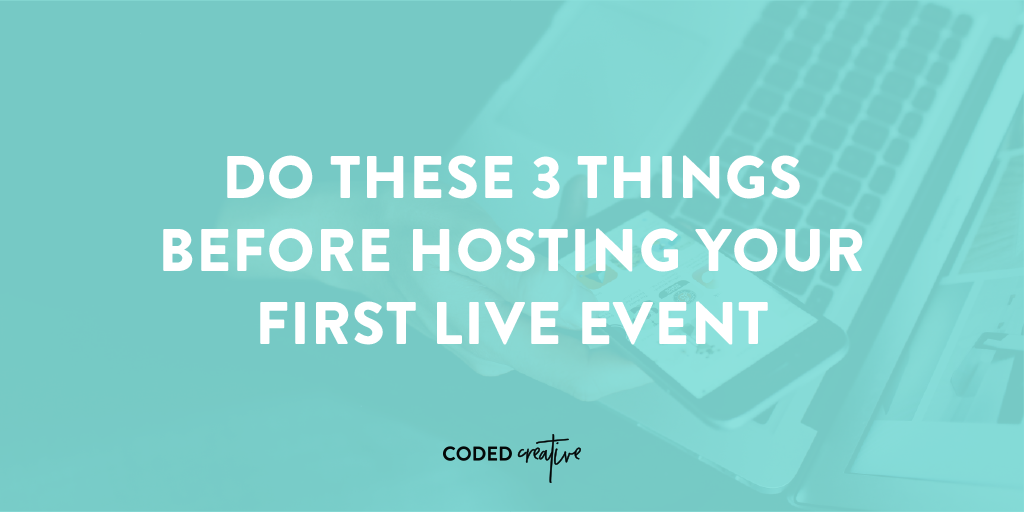 Since many of you are looking for new and powerful ways to connect with your audience, today we'll go over 3 things to do before hosting your first live event.