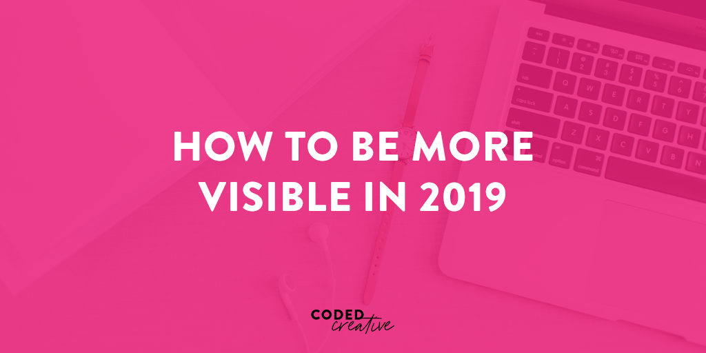 How to Be More Visible in 2019