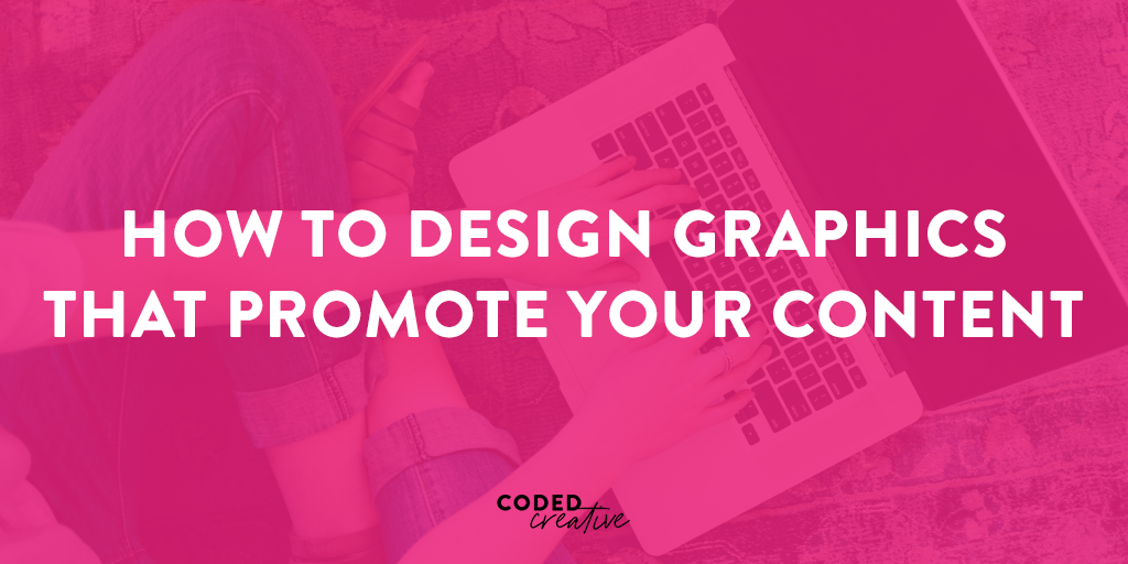 I wanted to break down the barrier of design a little bit and share a few of my biggest tips on how you can design graphics that will help promote your content - regardless of if you're starting from scratch or using templates!