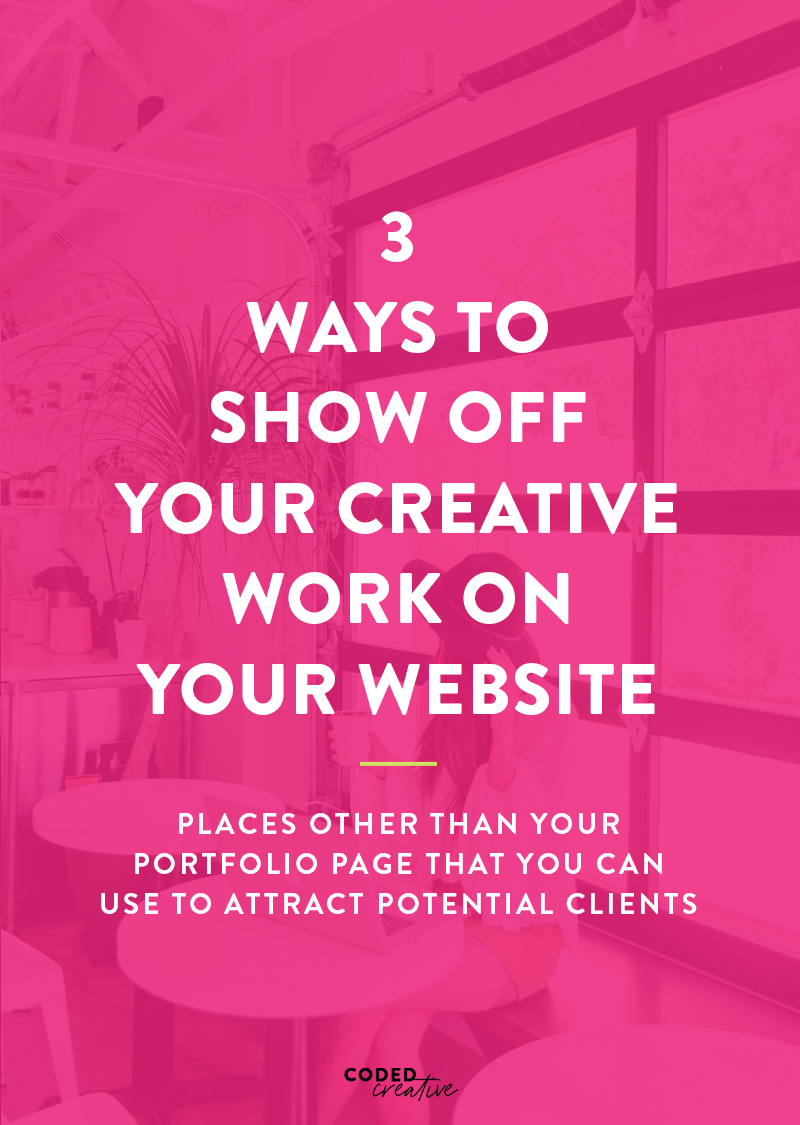 3 places you should show off your creative work on your website to increase the amount of leads you get for your services