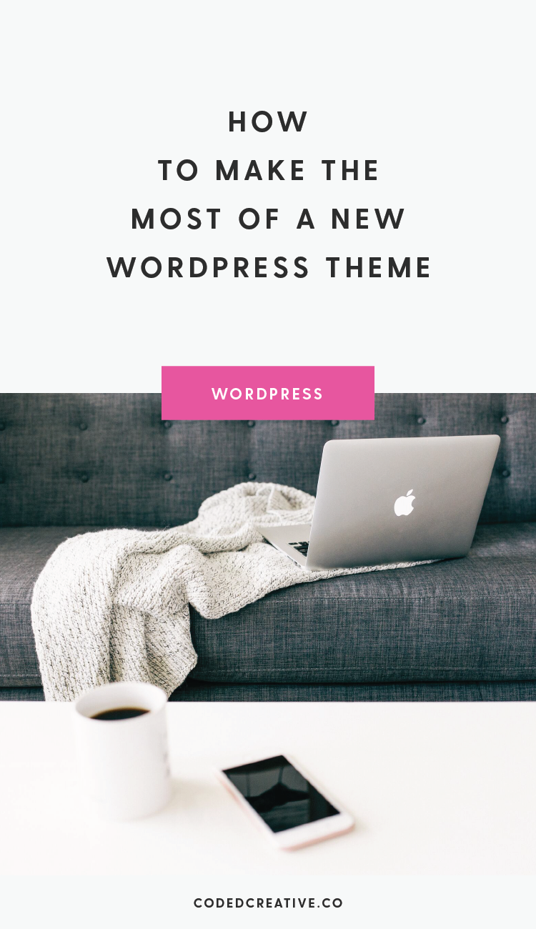 Getting a new theme running is one of the most exciting things you'll do with your website. Here's how you can make the most of a new WordPress theme!