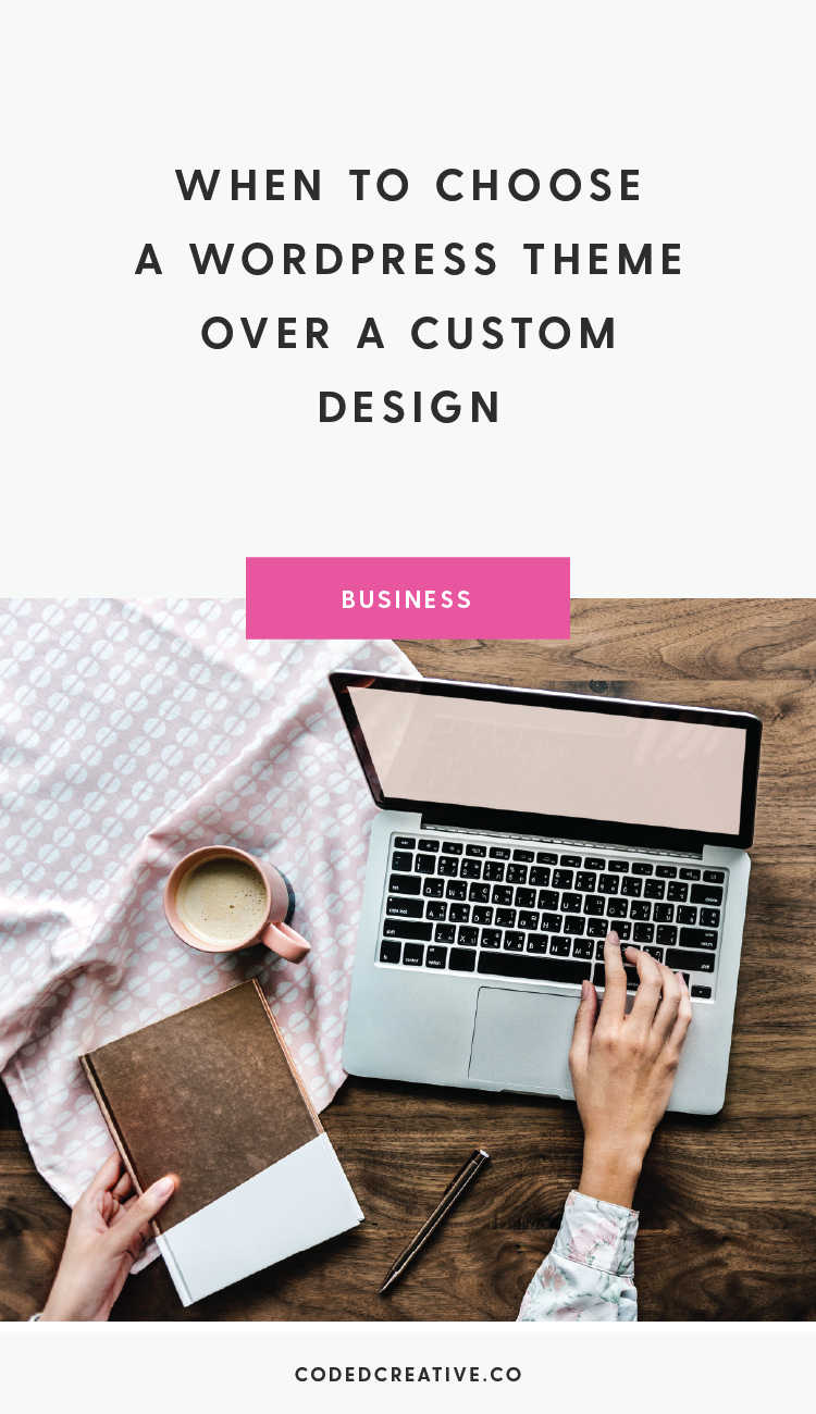 A big decision that carries a lot of weight when starting a new blog is whether you'll choose a premade WordPress theme over a custom design.