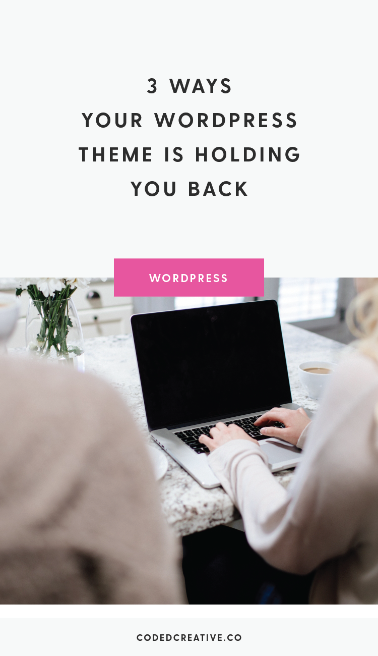 Your website should be one of the best tools you have for your creative business. Today we'll chat about 3 ways your WordPress theme is holding you back.