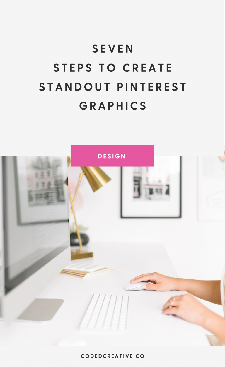 7 Steps to Create Standout Pinterest Graphics