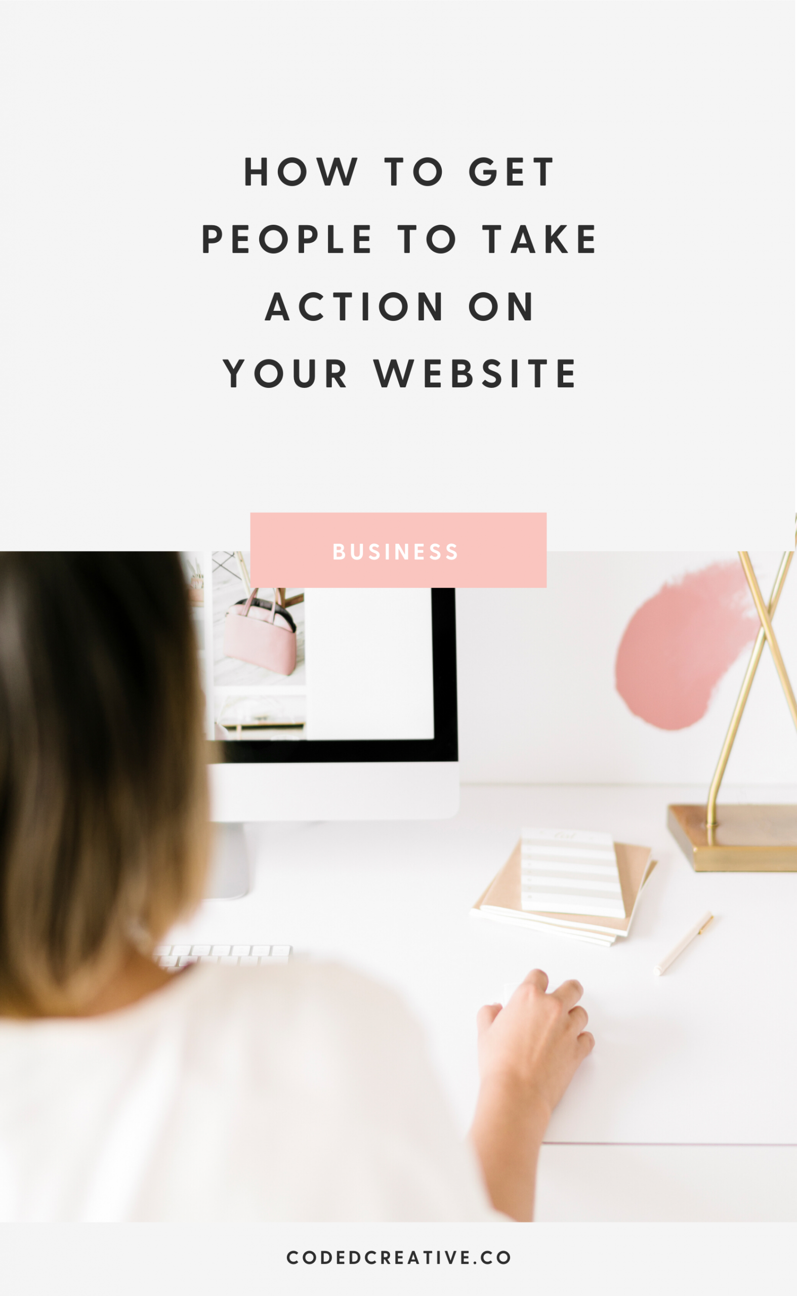 How to Get People to Take Action on Your Website
